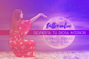 Taller Online Despierta tu Diosa Interior Lorena Molinero